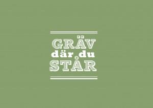 GRÄV_där_du_STÅR_v02-1